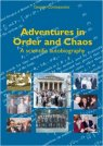 Adventures in Order and Chaos